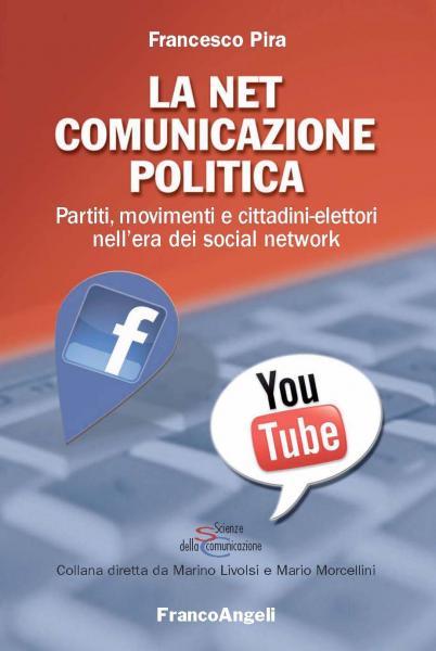 """""""La Net Comunicazione politica"""", ultimo libro di Francesco Pira"""